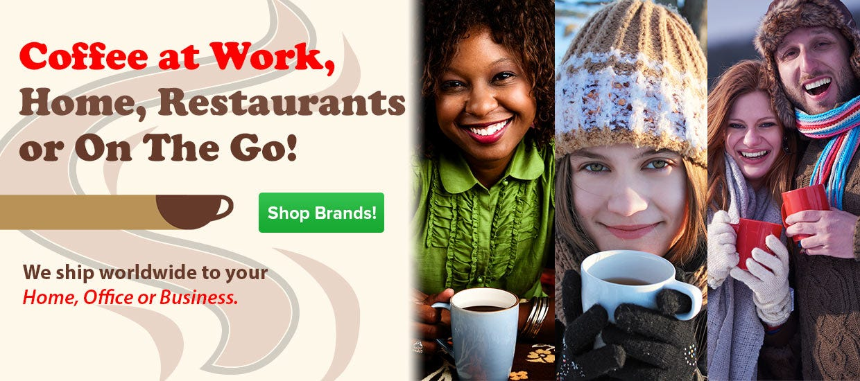 Buy Coffee for Work, Home, Restaurants, Food Service, Cappuccino, Tea, Gifts, Free Shipping